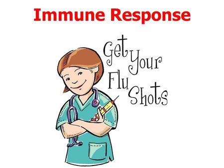 Immune Response Nonspecific Immune Response Inflammation –Swelling, redness, pain, itching, warmth –Histamines cause the blood vessels to spread open.