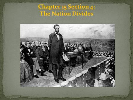 Chapter 15 Section 4: The Nation Divides. Raid on Harper's Ferry In ____ John Brown tried to start an uprising. He wanted to attack the federal arsenal.