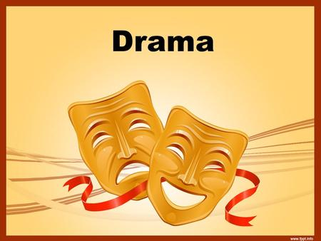Drama. Prologue is an introduction to a play or scene Protagonist is the good guy or girl Antagonist is the bad guy or girl Drama is another word for.