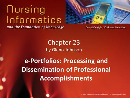 Chapter 23 by Glenn Johnson e-Portfolios: Processing and Dissemination of Professional Accomplishments.