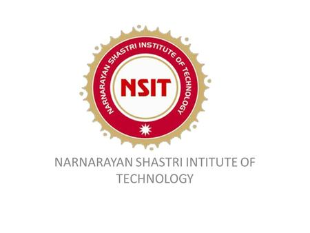 NARNARAYAN SHASTRI INTITUTE OF TECHNOLOGY
