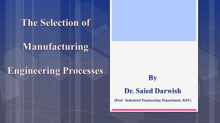 By Dr. Saied Darwish (Prof. Industrial Engineering Department, KSU)
