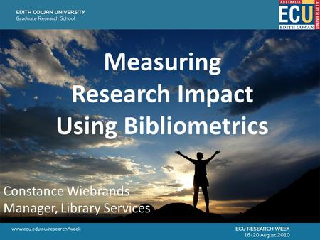 Measuring Research Impact Using Bibliometrics Constance Wiebrands Manager, Library Services.