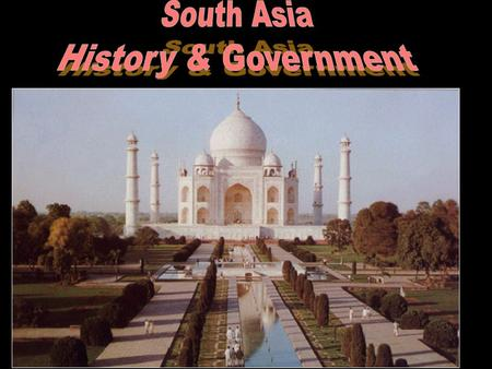 History and Government The Indus Valley was home to one of the world's first great civilizations. Many people have conquered South Asia, from the Aryans.