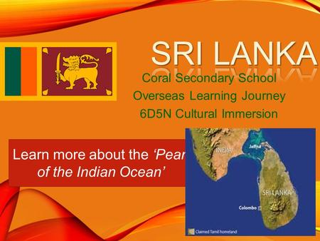 Coral Secondary School Overseas Learning Journey 6D5N Cultural Immersion Learn more about the 'Pearl of the Indian Ocean'