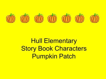 Hull Elementary Story Book Characters Pumpkin Patch