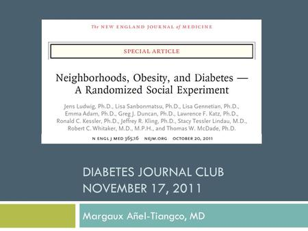 DIABETES JOURNAL CLUB NOVEMBER 17, 2011 Margaux Añel-Tiangco, MD.