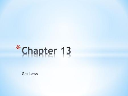Gas Laws. * The Nature of Gases: Physical Properties of gases: * Gases have mass: an empty basketball weighs less than a full one * It is easy to compress.