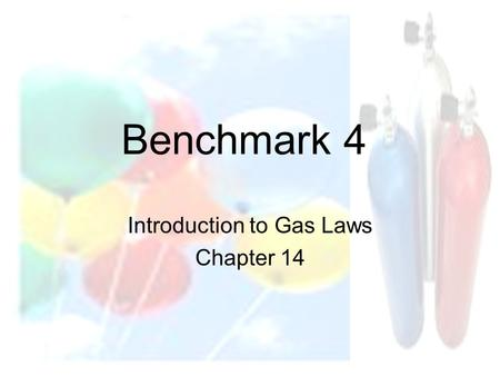 Introduction to Gas Laws Chapter 14 Benchmark 4. Pressure The force per unit area that the particles in the gas exert on the walls of their container.