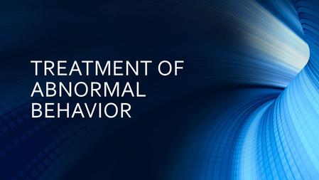 TREATMENT OF ABNORMAL BEHAVIOR. THREE APPROACHES TO THERAPY.