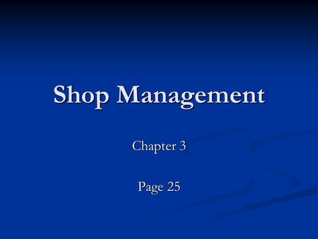 Shop Management Chapter 3 Page 25. Customer Relations First impressions are indeed important. First impressions are indeed important. Confidence by the.