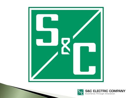 S&C Electric Company Princess House, Princess Way, Swansea. SA1 3LW 01792 455070