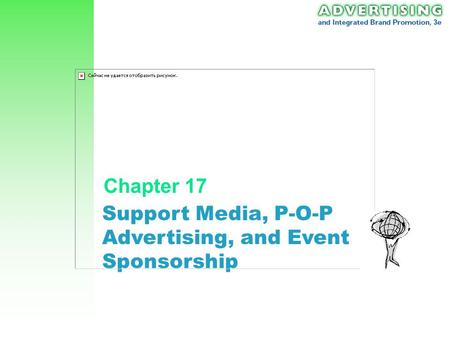 Support Media, P-O-P Advertising, and Event Sponsorship Chapter 17.