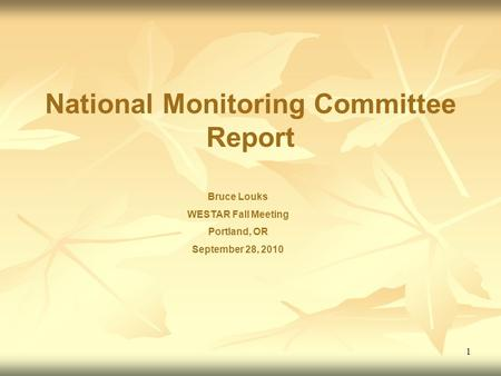 1 National Monitoring Committee Report Bruce Louks WESTAR Fall Meeting Portland, OR September 28, 2010.