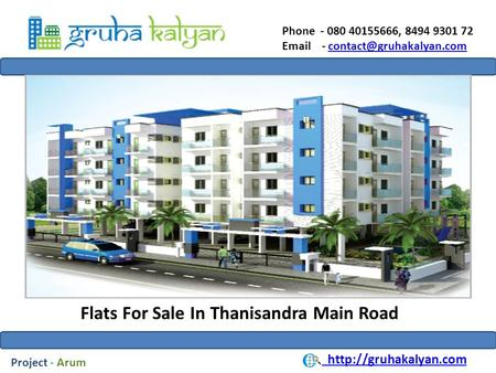 Phone - 080 40155666, 8494 9301 72  - Flats For Sale In Thanisandra Main Road
