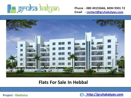 Phone - 080 40155666, 8494 9301 72  - Flats For Sale In Hebbal  Project - Gladiolus.