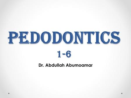 PEDODONTICS 1-6 Dr. Abdullah Abumoamar. Pit and Fissure Sealants.