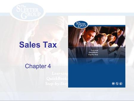 Sales Tax Chapter 4. PAGE REF #CHAPTER 4: Sales Tax SLIDE # 2 2 Objectives Activate and Set Sales Tax Preferences Use Sales Tax Items on Sales Forms Set.