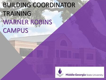 BUILDING COORDINATOR TRAINING WARNER ROBINS CAMPUS.