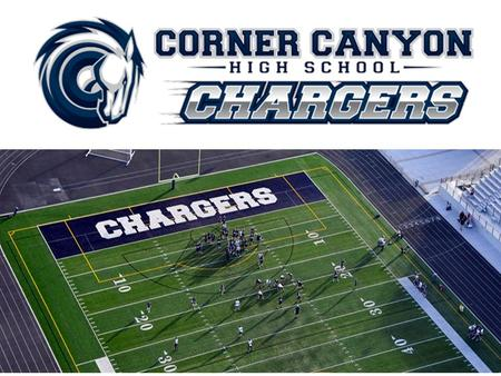 Welcome Parents and Players Corner Canyon Football 2016 Head Coach: Don Eck
