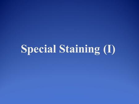 Special Staining (I).