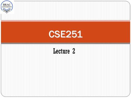"CSE251 CSE251 Lecture 2. Carrier Transport 2 The net flow of electrons and holes generate currents. The flow of ""holes"" within a solid–state material."