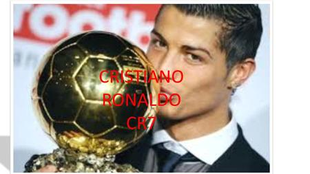 Cristiano Ronaldo CR7 CRISTIANO RONALDO CR7. Cristiano Ronaldo dos Santos Aveiro was born on February 5th 1985 in Funchal (Modeira) and commonly known.