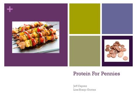 + Protein For Pennies Jeff Caprez Lisa Sharp-Gomez.
