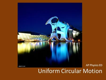 AP Physics ED Uniform Circular Motion glazert.co.uk.