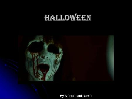 Halloween By Monica and Jaime. Where does Halloween come from? Halloween began as an ancient Celtic festival in Great Britain and Ireland, and has survived.