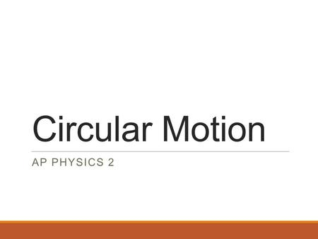 Circular Motion AP PHYSICS 2. Uniform Circular Motion.