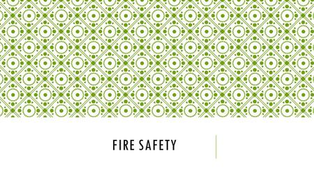 FIRE SAFETY. Most deaths and injuries related to fire occurs in the home. To reduce the risk of unintentional injuries and deaths from fires, all homes.