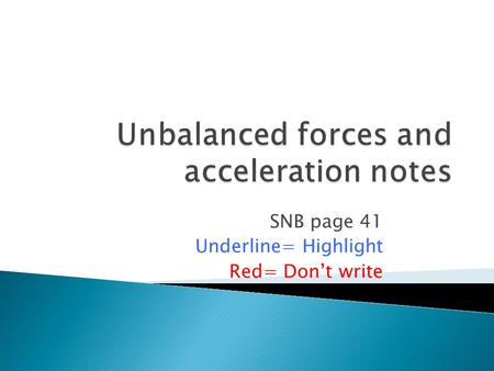 SNB page 41 Underline= Highlight Red= Don't write.