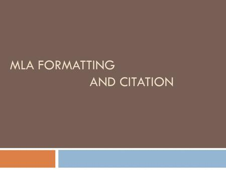 MLA FORMATTING and CITATION