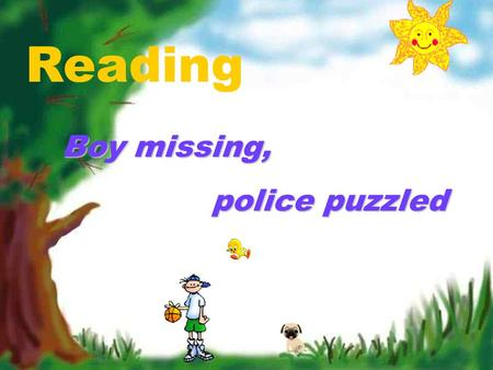 Reading Boy missing, Boy missing, police puzzled police puzzled.