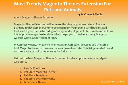 Most Trendy Magento Themes Extension For Pets and Animals by M-Connect Media About Magento Theme Extension: Magento Theme Extension will increase the view.