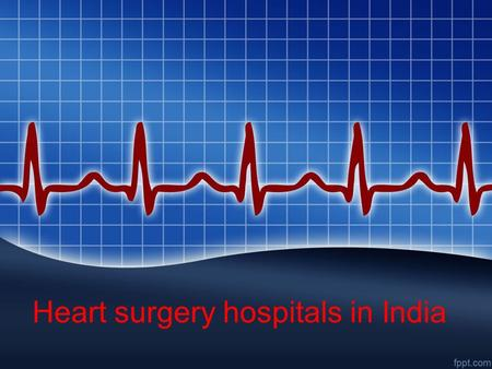 Heart surgery hospitals in India. What is Heart failure? The meaning of the heart failure means when the condition of the heart in which the heart can't.