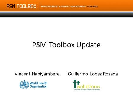 Vincent HabiyambereGuillermo Lopez Rozada PSM Toolbox Update.