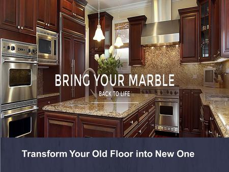 Transform Your Old Floor into New One. Welcome to Love Marble Stone Care - We specialize in restoring marble and other natural stone surfaces - floors,