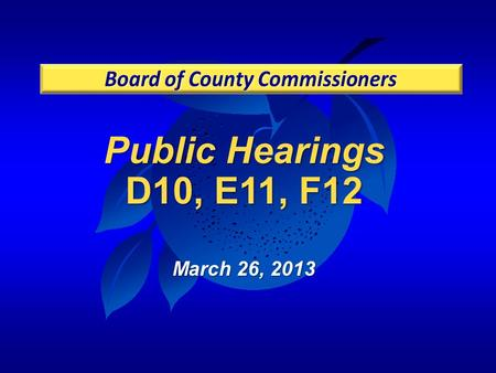 Public Hearings D10, E11, F12 March 26, 2013. Today's Public Hearings D102013-1-C-TRAN-2 Comprehensive Plan amendment adoption E112013-1-C-TRAN-1 Comprehensive.