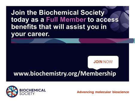 Www.biochemistry.org/Membership Join the Biochemical Society today as a Full Member to access benefits that will assist you in your career. Join Today.