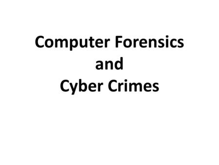 Computer Forensics and Cyber Crimes. Computer Forensics The systematic identification, preservation, extraction, documentation, and analysis of electronic.