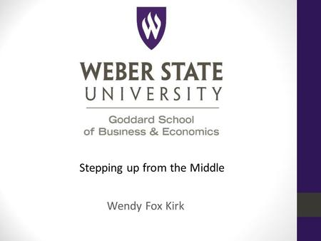 Stepping up from the Middle Wendy Fox Kirk. The State of Play in the US McKinsey 2015 – A CEO's Guide to gender equality.