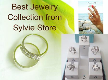 Best Jewelry Collection from Sylvie Store. About Sylvie Collection Sylvie is the best guide for you to choose an engagement ring for your soulmate. She.