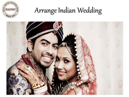 Arrange Indian Wedding. 7 crucial moments in arranged marriage Arranged marriages are one of the traditional customs followed in India. Around seven out.
