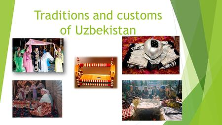 Traditions and customs of Uzbekistan
