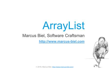  2016, Marcus Biel,  ArrayList Marcus Biel, Software Craftsman
