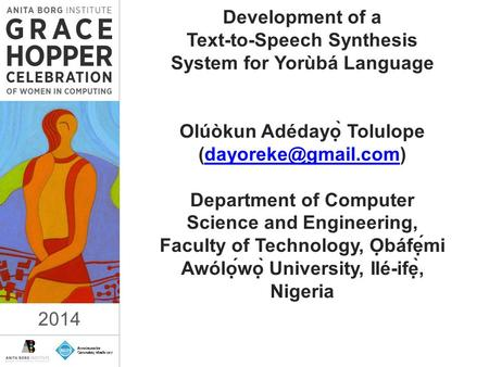 2014 Development of a Text-to-Speech Synthesis System for Yorùbá Language Olúòkun Adédayọ̀ Tolulope Department of Computer Science.
