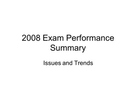 2008 Exam Performance Summary Issues and Trends. Key Stage 2.