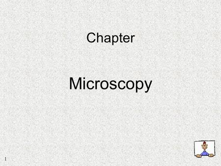 1 Chapter Microscopy. 2 Light Microscopes – uses light passed through a specimen Types include:  Brightfield  Darkfield  Phase-Contrast  Differential.